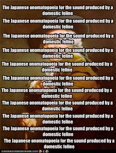 The Japanese onomatopoeia for the sound produced by a domestic feline The Japanese onomatopoeia for the sound produced by a domestic feline The Japanese onomatopoeia for the sound produced by a domestic feline The Japanese onomatopoeia for the sound produced by a domestic feline The Japanese onomatopoeia for the sound produced by a domestic feline The Japanese onomatopoeia for the sound produced by a domestic feline The Japanese onomatopoeia for the sound produced by a domestic feline The Japane