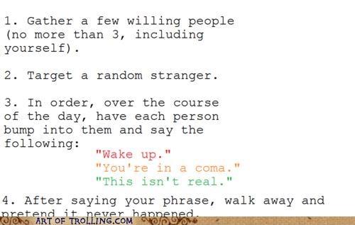 coma,IRL,paranoia,trollspiration