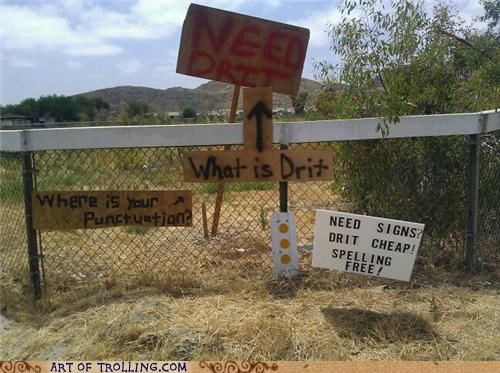 dirt FAIL IRL sign spelling - 4889051904