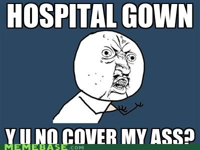 butts doctor gown hospital Y U No Guy - 4889123072