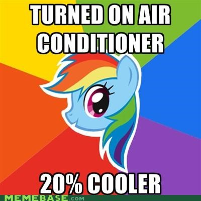 20 percent,advice,air conditioning,Bronies,cooler,dash