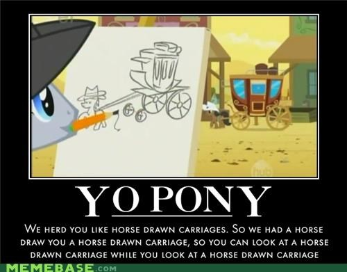 Bronies,carriage,drawn,pony,yo dawg