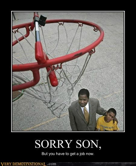SORRY SON, But you have to get a job now.