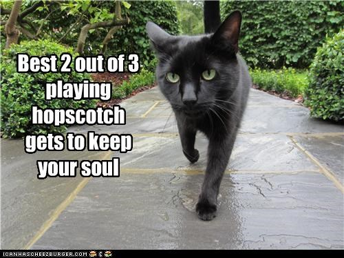Best 2 out of 3 playing hopscotch gets to keep your soul