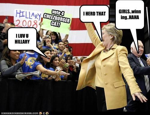 GIRLS..winning..HAHA I HERD THAT I LUV U HILLARY vote 4 CHEEZBURGER CAT!