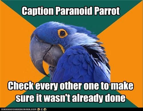 caption check Memes oldsauce Paranoid Parrot repeat repost - 4892090112
