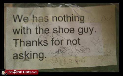 asking,shoe,shoe guy,sign