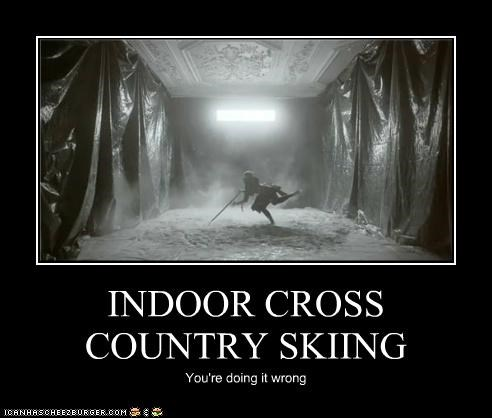 INDOOR CROSS COUNTRY SKIING You're doing it wrong