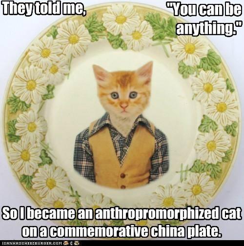 Anthropomorphized caption captioned cat China commemorative dream dream come true meme plate - 4893390336