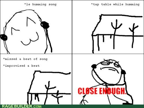 beat,Close Enough,drumming,Rage Comics,song
