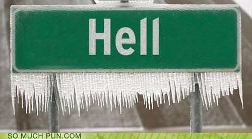 frozen hell hell has frozen over literalism name over saying sign town - 4895618304