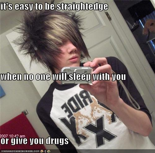 drugs,sex,straight edge,weird kid