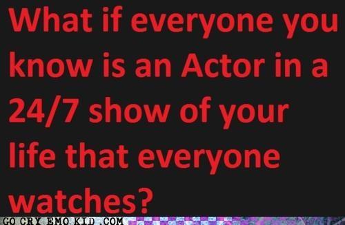 actors,drama,emolulz,paranoia