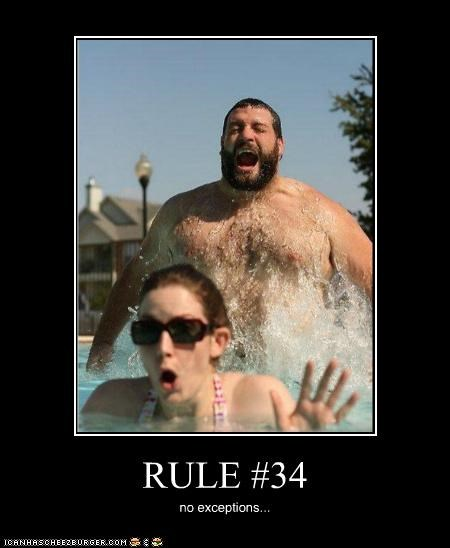 RULE #34 no exceptions...