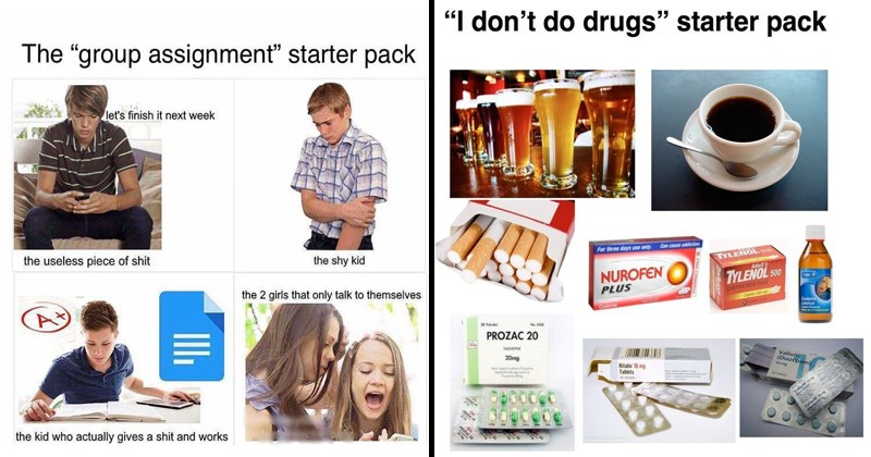 "Funny starter pack memes, memes, emo kids, school, life, drugs, parents, teachers. | Coffee cup - "" don't do drugs"" starter pack Can cause addictio three days use only TXLENOL s00 Adult's NUROFEN PLUS TYLENOL 500 Care paracetamo Capts 500 Codeine Lnctus Codeine PROZAC 20 OHE 20mg Valium (Diazepam) Ritalin 10 mg Tablets t0 mg ables 30 tablets Raprdam Motal 