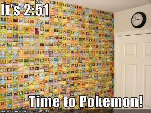 It's 2:51 Time to Pokemon!