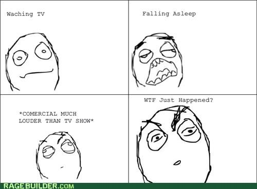 commercial,loud,Rage Comics,rip,television