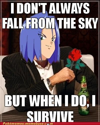 blasting off,james,Team Rocket,the most interesting man in the world
