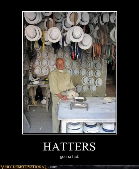 HATTERS gonna hat.