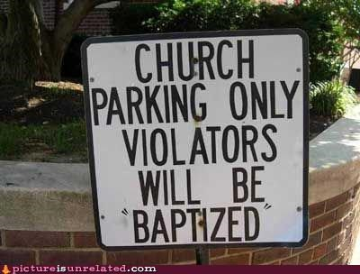 baptized,church,monster,parking,sign,wtf
