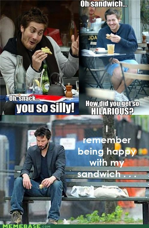 jake gyllenaal,keanu reeves,Memes,repost,Sad,sandwich,silly