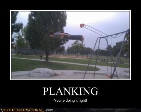 PLANKING You're doing it right!