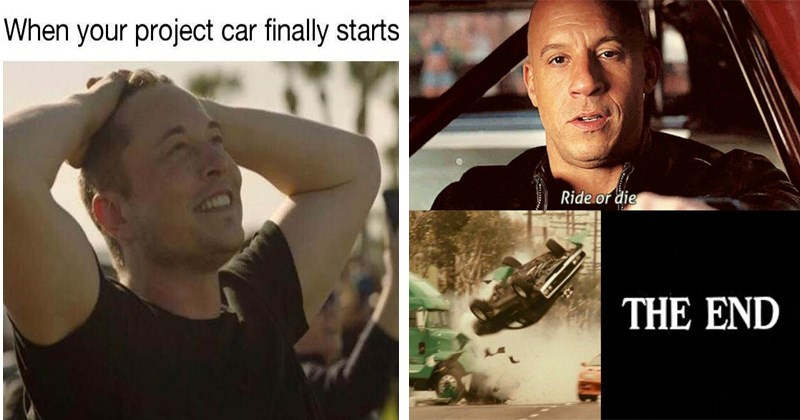 Funny car memes, fast and furious.