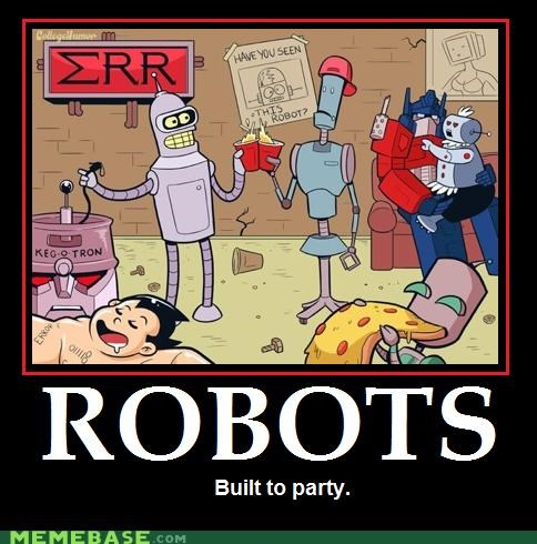 bender,built to party,grr,helper,hilarious,optimus prime,robots,rosey