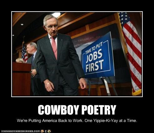 COWBOY POETRY We're Putting America Back to Work. One Yippie-Ki-Yay at a Time.