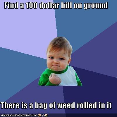 jokes,lol,luck,money,success kid,weed