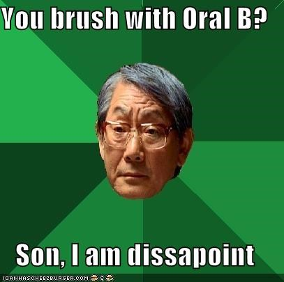 aquafresh,disappoint,high expectations asian dad,oral b,toothpaste