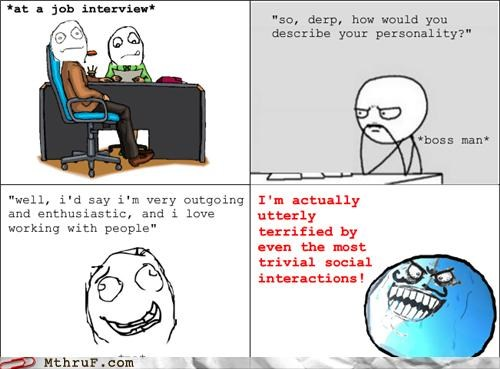 bluffing,job interviews,lying,outgoing,rage comic,social