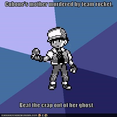 Cubone's mother murdered by team rocket. Beat the crap out of her ghost.
