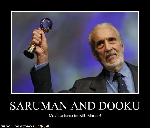 SARUMAN AND DOOKU May the force be with Mordor!