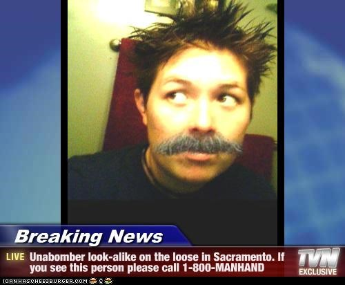 Breaking News Unabomber Look Alike On The Loose In Sacramento If