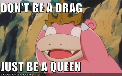 born this way,crown,drag,queen,slowpoke