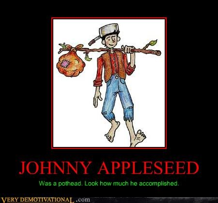 hilarious johnny appleseed pothead wtf - 4912613120