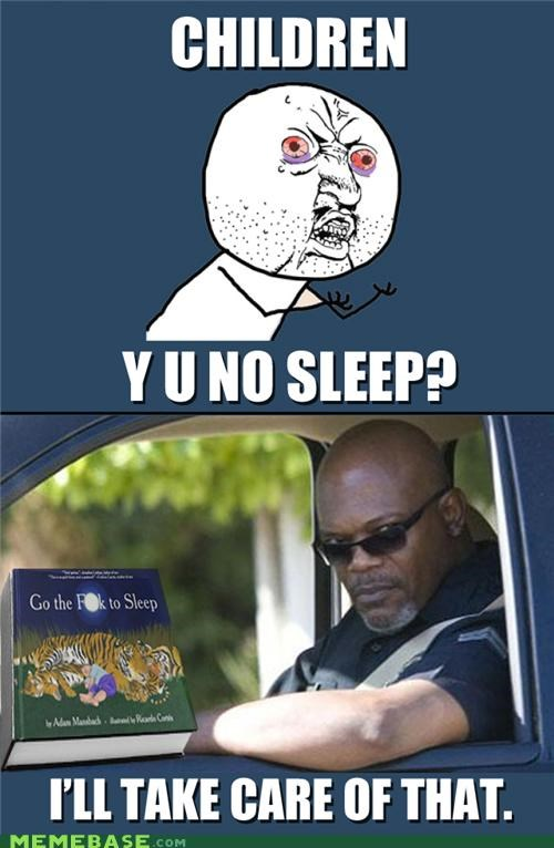 actors,books,children,Samuel L Jackson,sleep,Y U No Guy