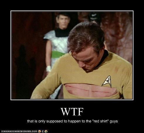 "WTF that is only supposed to happen to the ""red shirt"" guys"