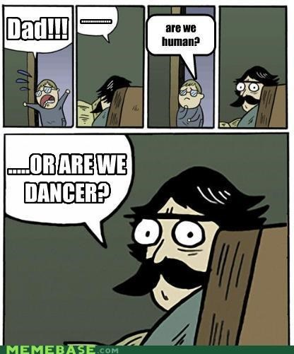 dancer human killers stare dad - 4913413120