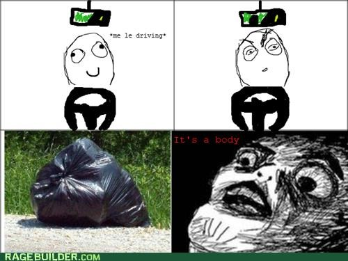 body,highway,Rage Comics,trash bag