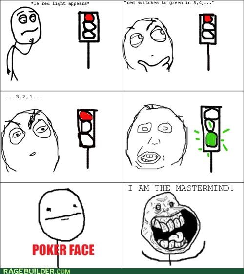 green light,mastermind,poker face,Rage Comics,red light