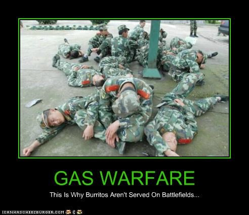 GAS WARFARE This Is Why Burritos Aren't Served On Battlefields...