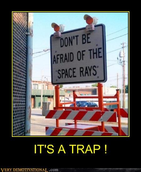 hilarious,sign,space rays,trap