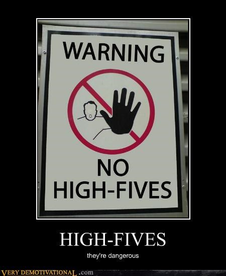 dangerous high fives hilarious Prohibited sign - 4915721472