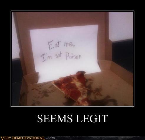 hilarious pizza poison seems legit sign - 4915909376