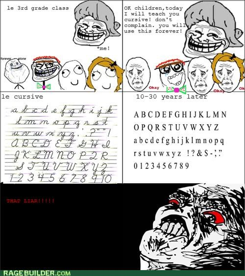 cursive,liar,Rage Comics,teacher,troll