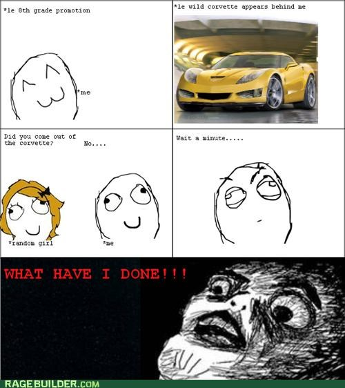 corvette,middle school,Rage Comics,should have said yes