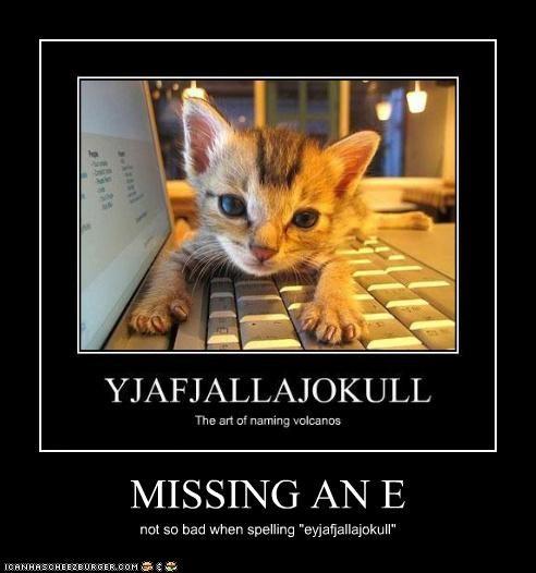 """MISSING AN E not so bad when spelling """"eyjafjallajokull"""""""