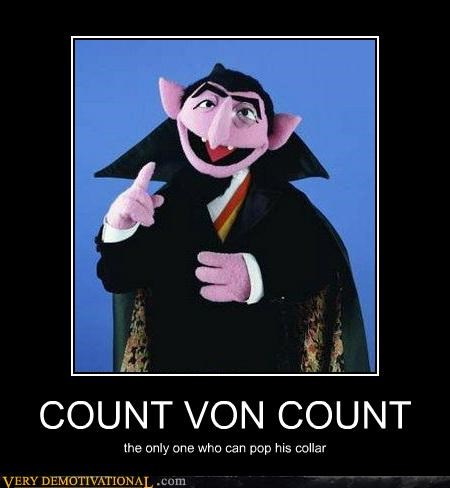 Count von Count hilarious popped collar Sesame Street - 4920049664